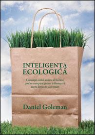 Inteligenta ecologica, Daniel Goleman, Editura Curtea Veche