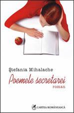 Stefania Mihalache, Poemele secretarei, Editura Cartea Romaneasca