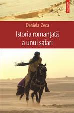 Istoria romantata a unui safari, Daniela Zeca-Buzura, Editura Polirom