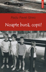 Noapte buna, copii!, Radu Pavel Gheo, Editura Polirom