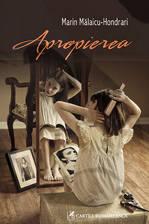 Apropierea, Marin Malaicu-Hondrari, Editura Cartea Romaneasca