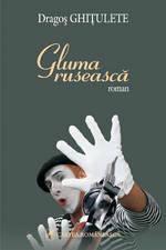 Gluma ruseasca, Dragos Ghitulete, Editura Cartea Romaneasca