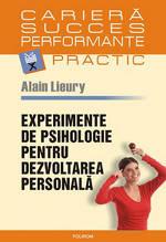 Experimente de pisihologie pentru dezvoltarea personala, Alain Lieury,  Editura Polirom