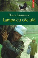 Lampa cu caciula, Florin Lazarescu, Editura Polirom