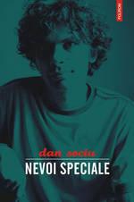 Nevoi speciale, Dan Sociu, Editura Polirom