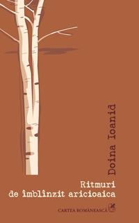 Ritmuri de îmblinzit aricioaica, Doina Ioanid, Editura Cartea Romaneasca