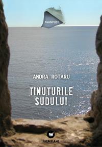 Tinuturile sudului, Andra Rotaru, Editura Paralela 45