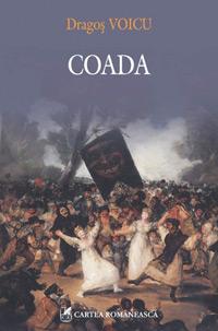 Coada, Dragos Voicu, editura Cartea Roamneasca