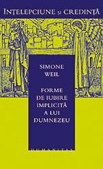 Simone Weil, Forme de iubire implicita a lui Dumnezeu, Humanitas
